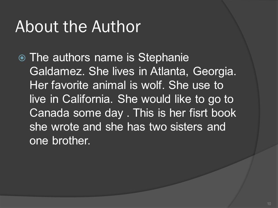 About the Author  The authors name is Stephanie Galdamez.