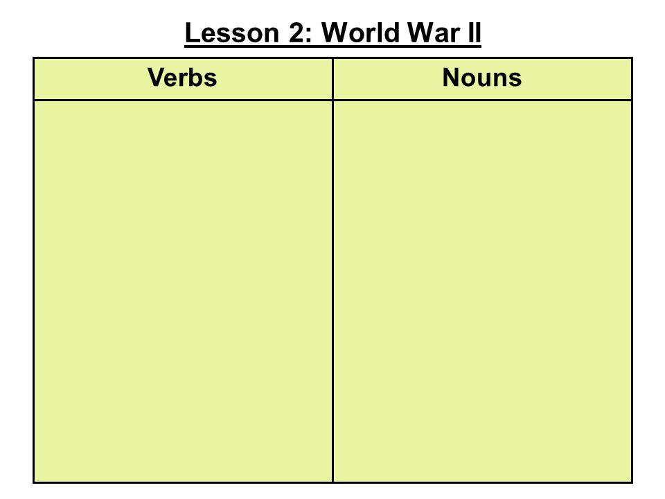 Lesson 2: World War II NounsVerbs