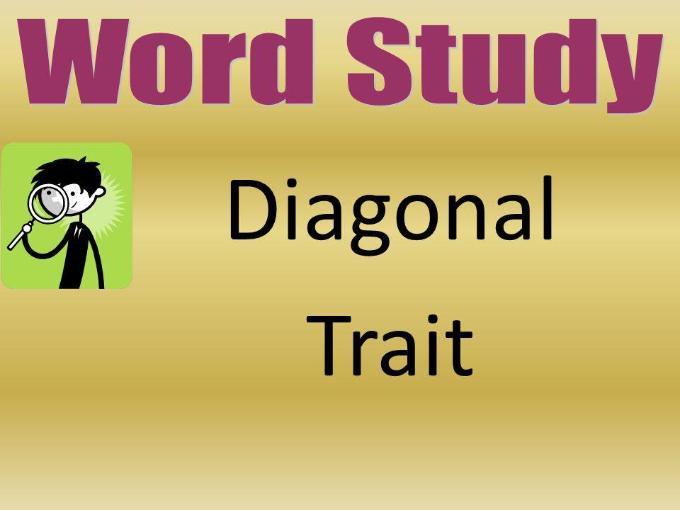 Diagonal Trait