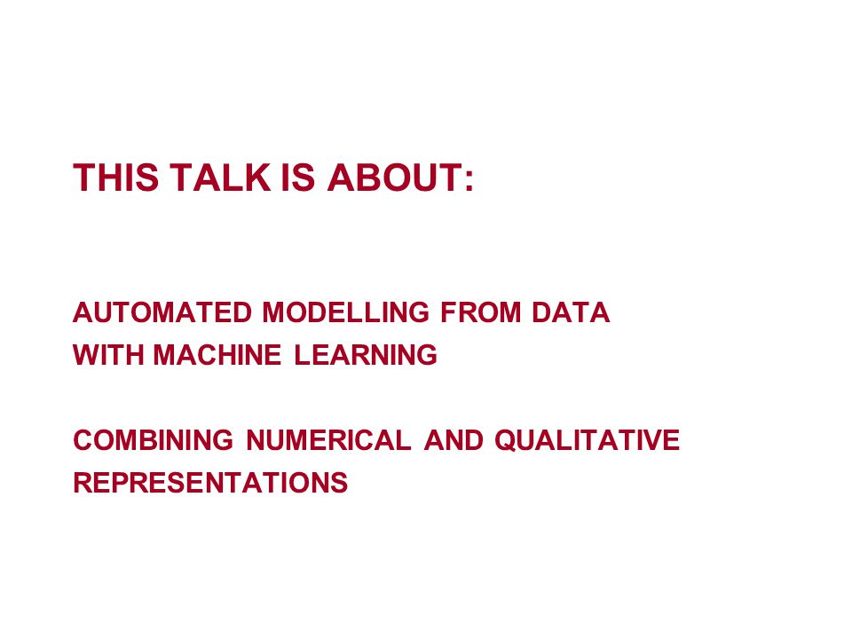 3 BUILING MODELS FROM DATA Observed system Machine learning, numerical regression Model of system Data