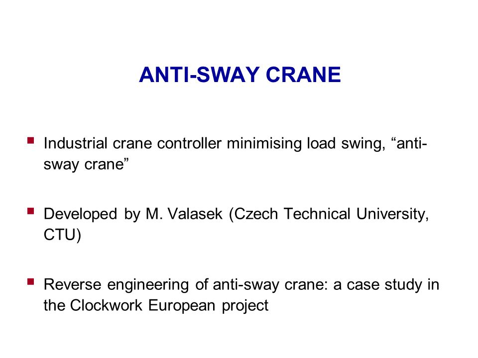 ANTI-SWAY CRANE  Industrial crane controller minimising load swing, anti- sway crane  Developed by M.