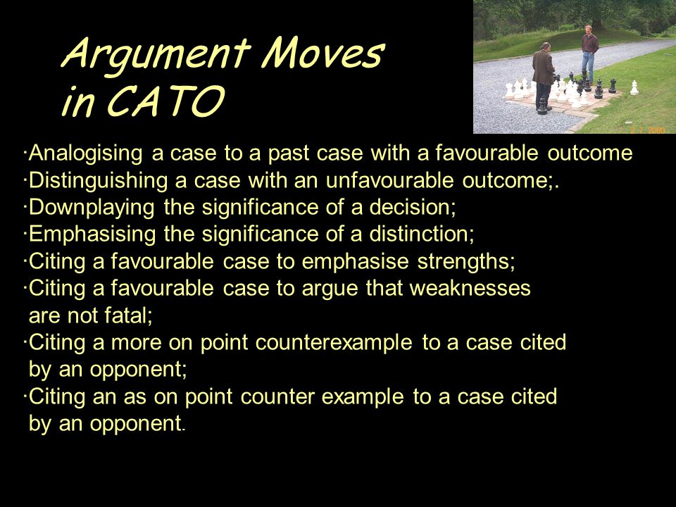 Argument Moves in CATO ·Analogising a case to a past case with a favourable outcome ·Distinguishing a case with an unfavourable outcome;.