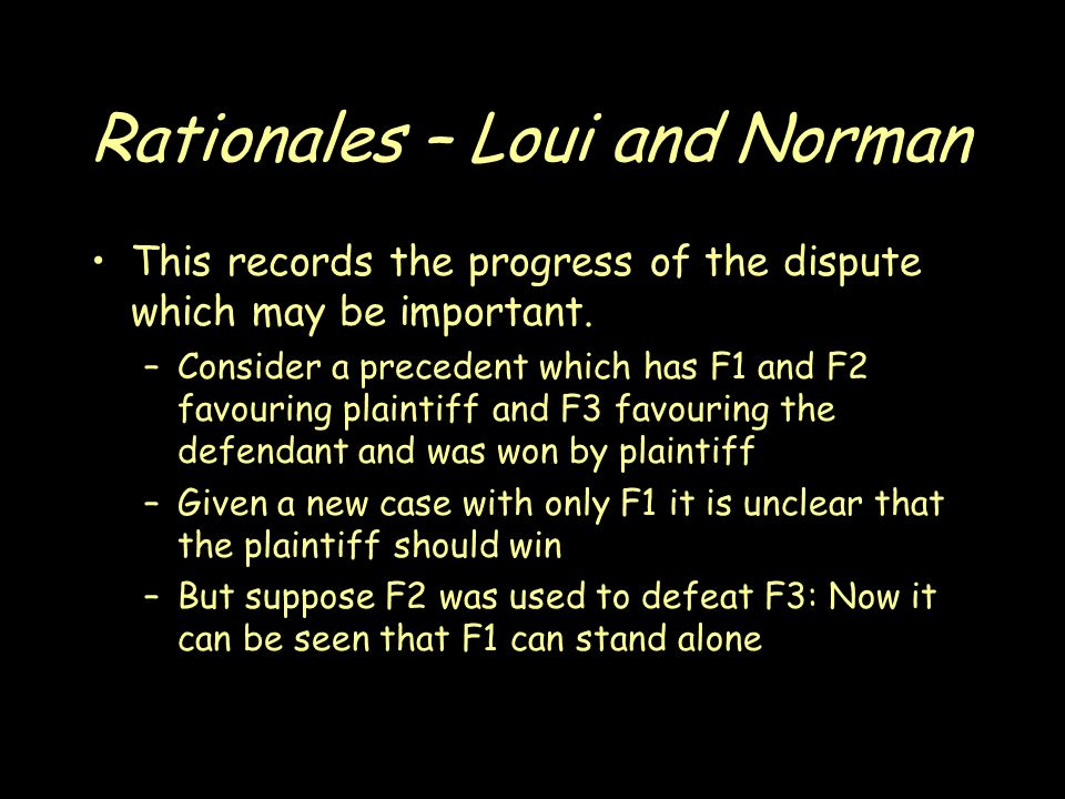 Rationales – Loui and Norman This records the progress of the dispute which may be important.