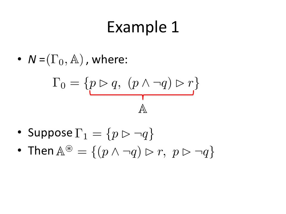 Example 1 N =, where: Suppose Then