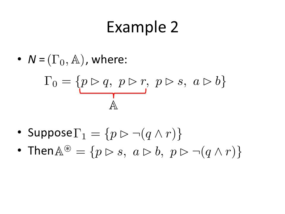 Example 2 N =, where: Suppose Then