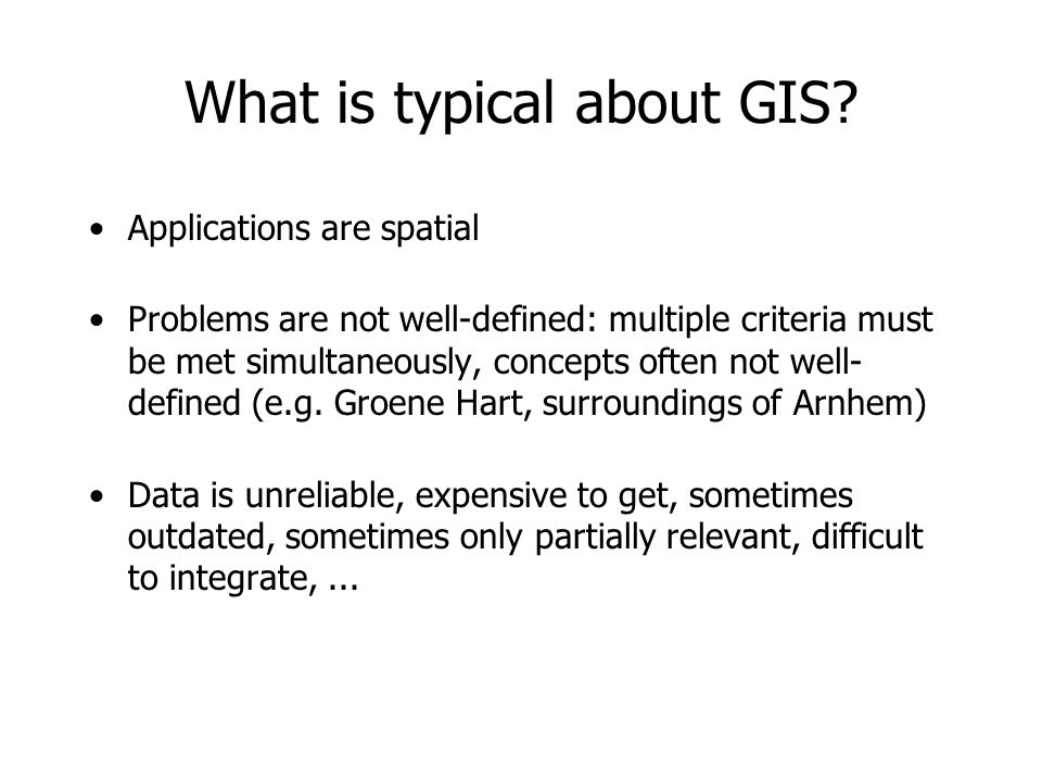 What is typical about GIS.