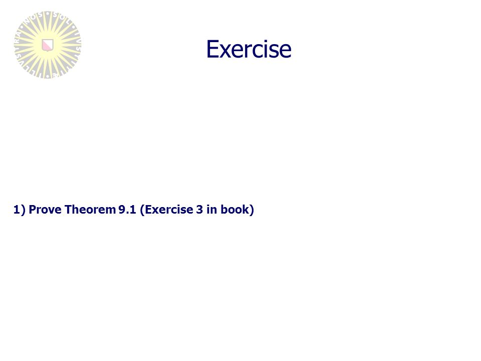 Exercise 1)Prove Theorem 9.1 (Exercise 3 in book)