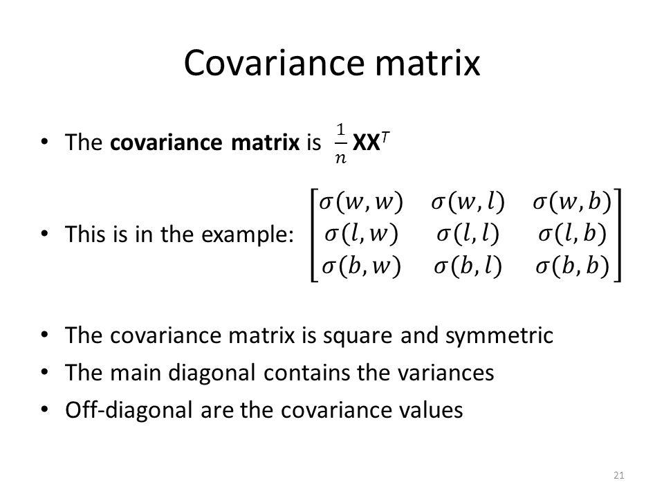 Covariance matrix 21