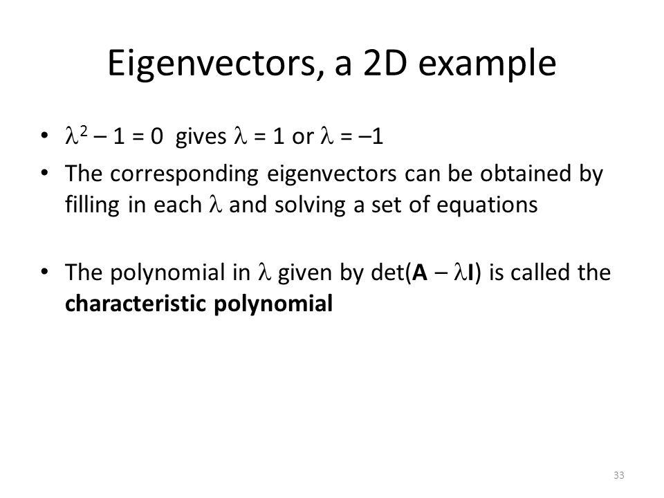 Eigenvectors, a 2D example 33