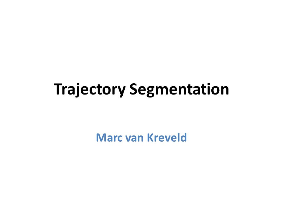 Segmentation: attributes Heading and speed are examples of attributes that are defined at (almost) every point on the trajectory Location, curvature, sinuosity, and curviness are also attributes  need a framework to handle different attributes and ways of combining them