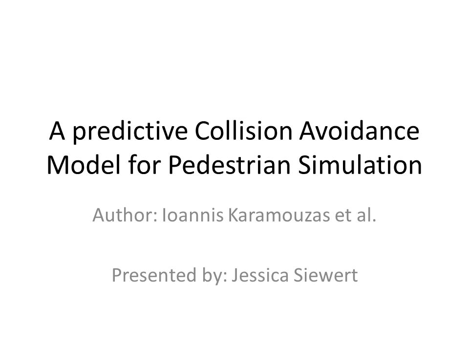 A predictive Collision Avoidance Model for Pedestrian Simulation Author: Ioannis Karamouzas et al.