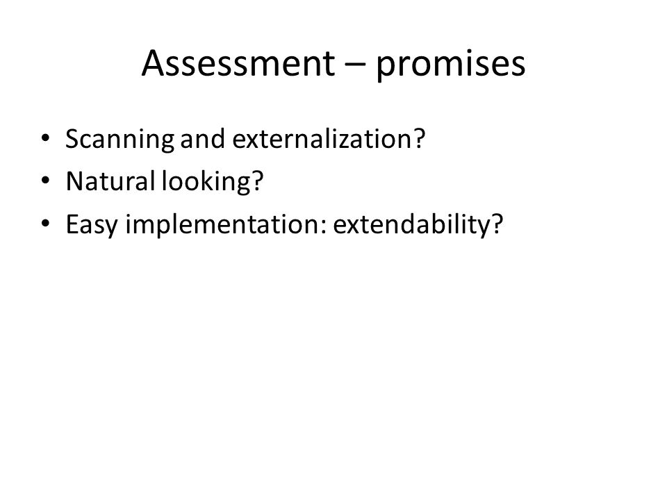 Assessment – promises Scanning and externalization.