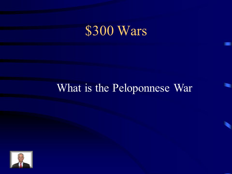 $300 WARS Greek civil war fought between Athens and Sparta.
