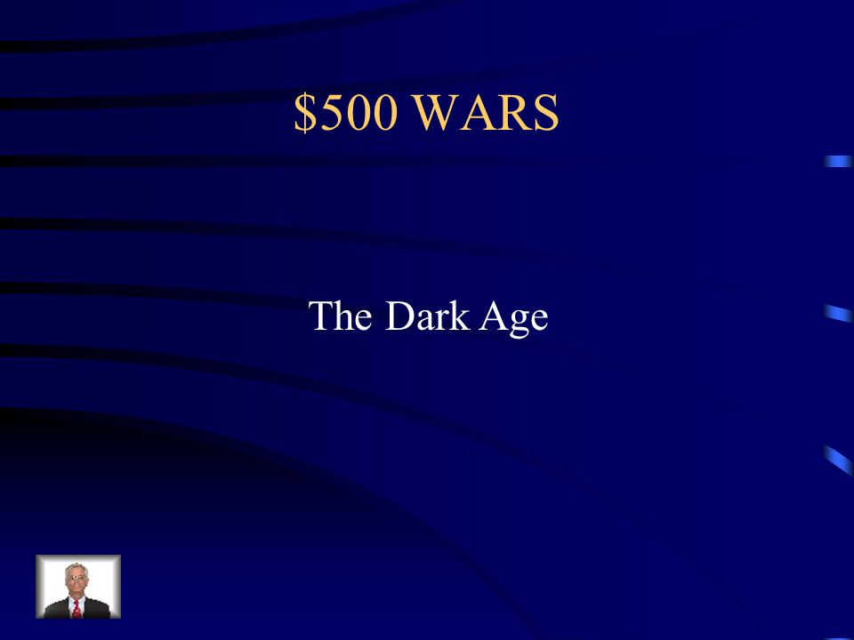 $500 WARS Resulted from the Trojan War and Continued civil wars among the mycenaean