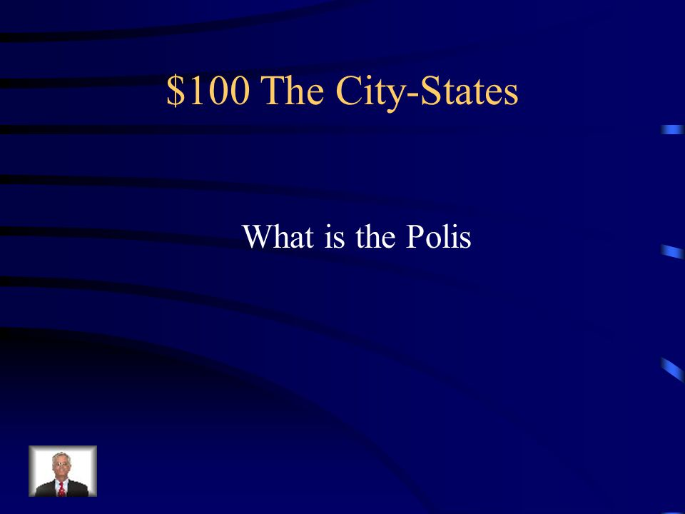 $100 The City-States Greek word meaning City-state