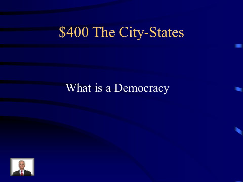 $400 The City-States Athens form of government