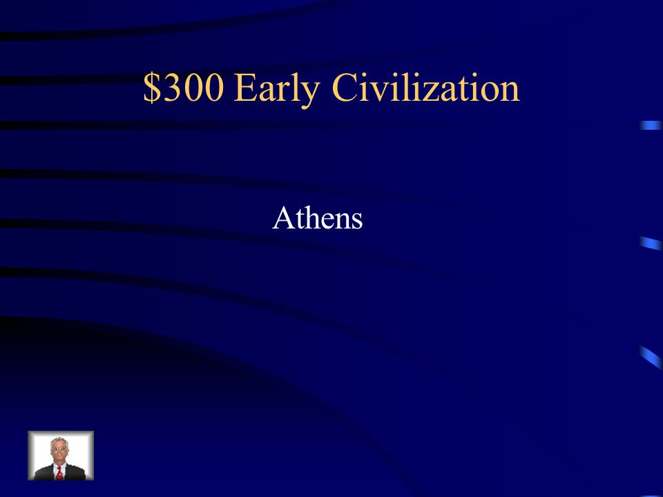 $300 Early Civilizations Concentrated on Education and Art
