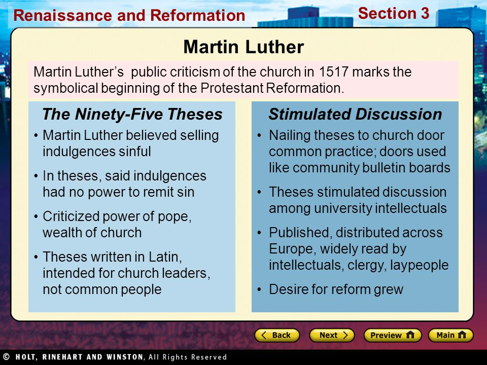 Renaissance and Reformation Section 3 Martin Luther's public criticism of the church in 1517 marks the symbolical beginning of the Protestant Reformat