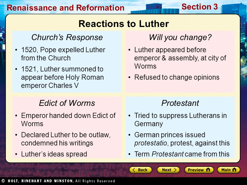 Renaissance and Reformation Section 3 Church's Response 1520, Pope expelled Luther from the Church 1521, Luther summoned to appear before Holy Roman e