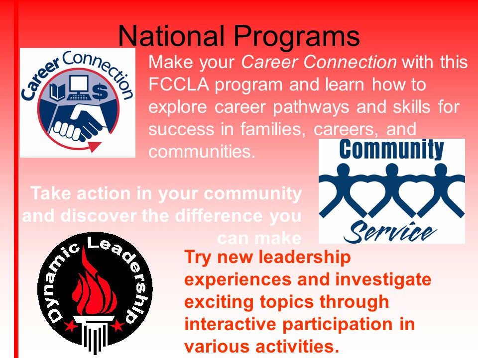 National Programs Make your Career Connection with this FCCLA program and learn how to explore career pathways and skills for success in families, car