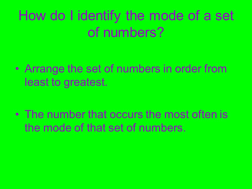 How do I identify the mode of a set of numbers.