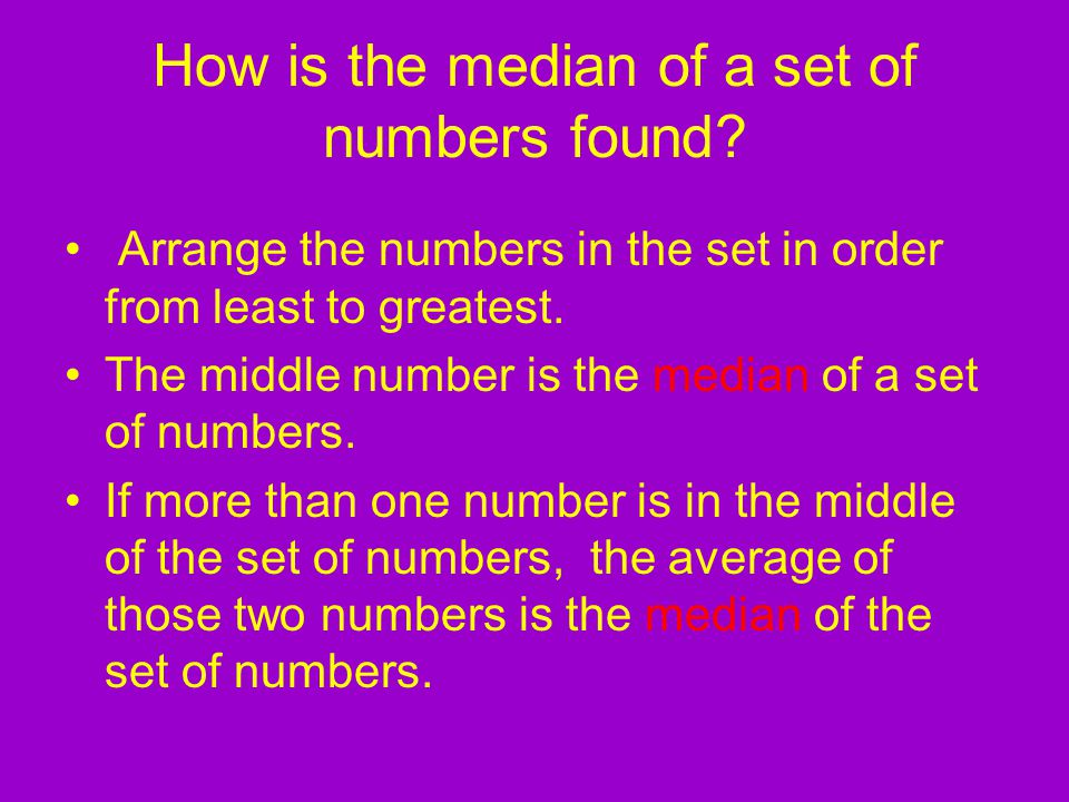 How is the median of a set of numbers found.