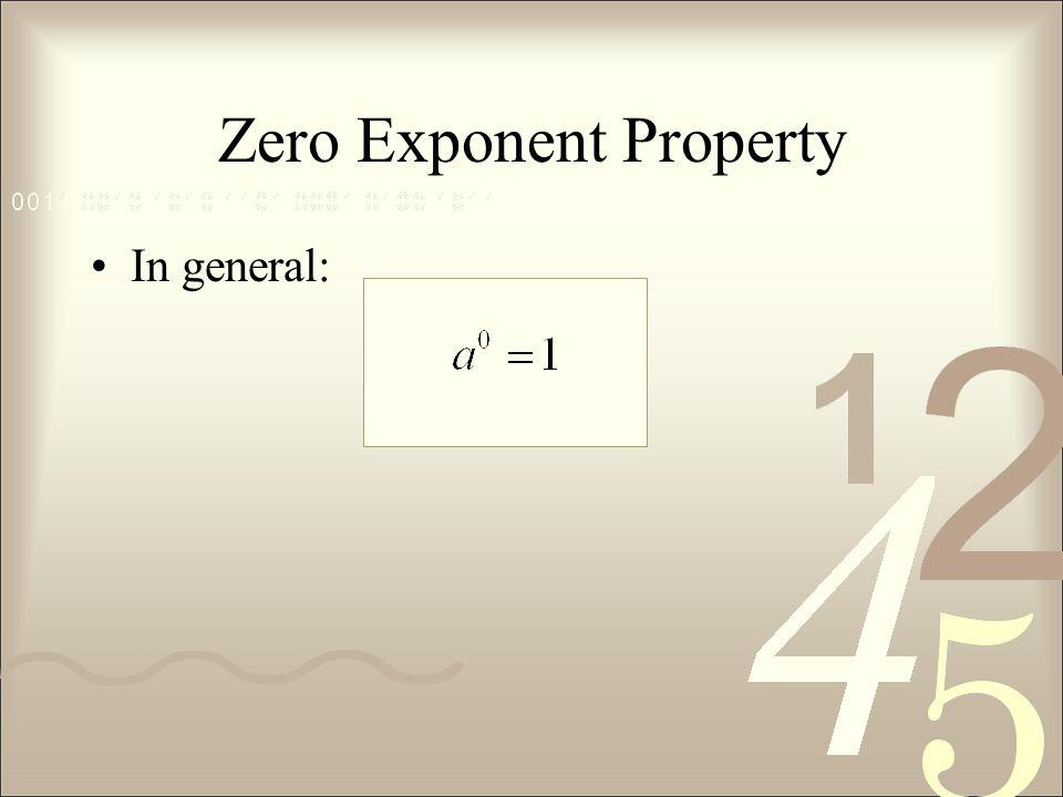 Zero Exponent Property In general: