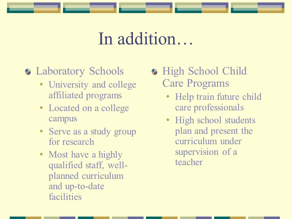 In addition… Universal Pre-Kindergarten Sponsored at the state level High quality, literary rich environment is provided.