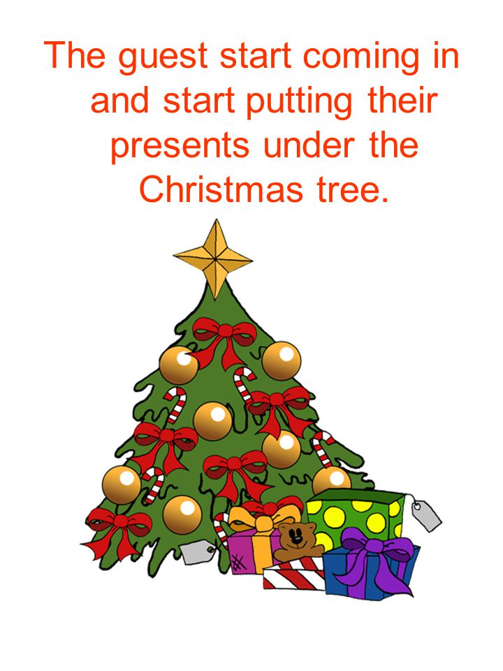 The guest start coming in and start putting their presents under the Christmas tree.