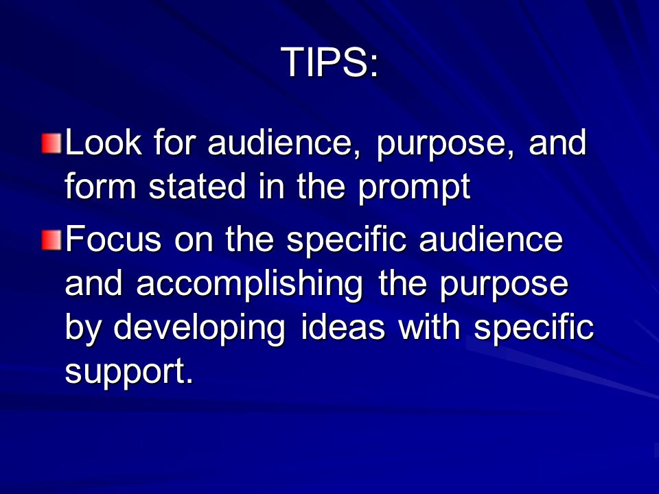 WRITING TIPS READ BOTH PROMPTS CAREFULLY IDENTIFY PURPOSE AND AUDIENCE CHOOSE ONE YOU CAN WRITE THE MOST ABOUT.