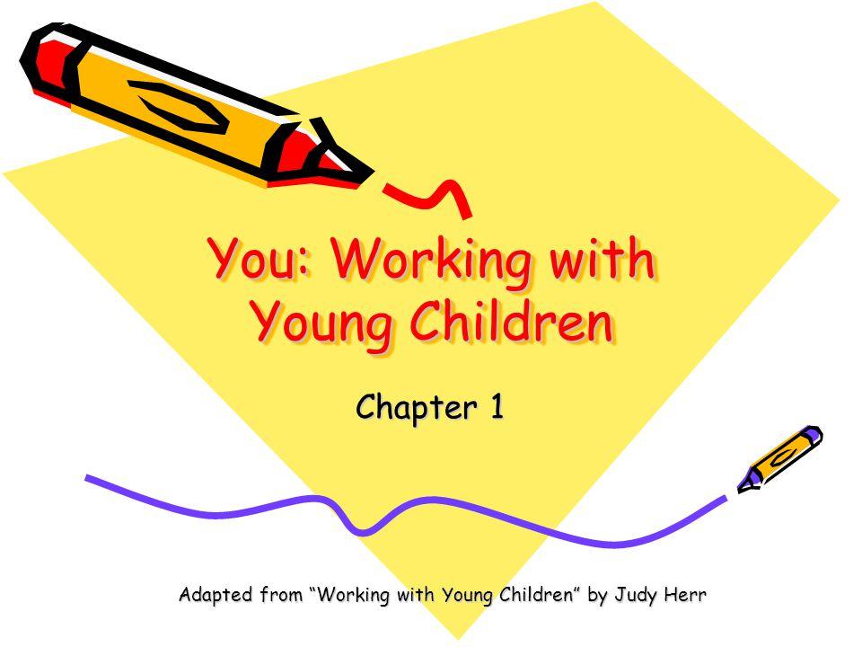 Chapter Vocabulary Early childhood Prekindergarten (PK) Nanny Au pair Licensing specialist Entrepreneur Child Development Associate (CDA) Credential Developmentally appropriate practice (DAP) Ethics