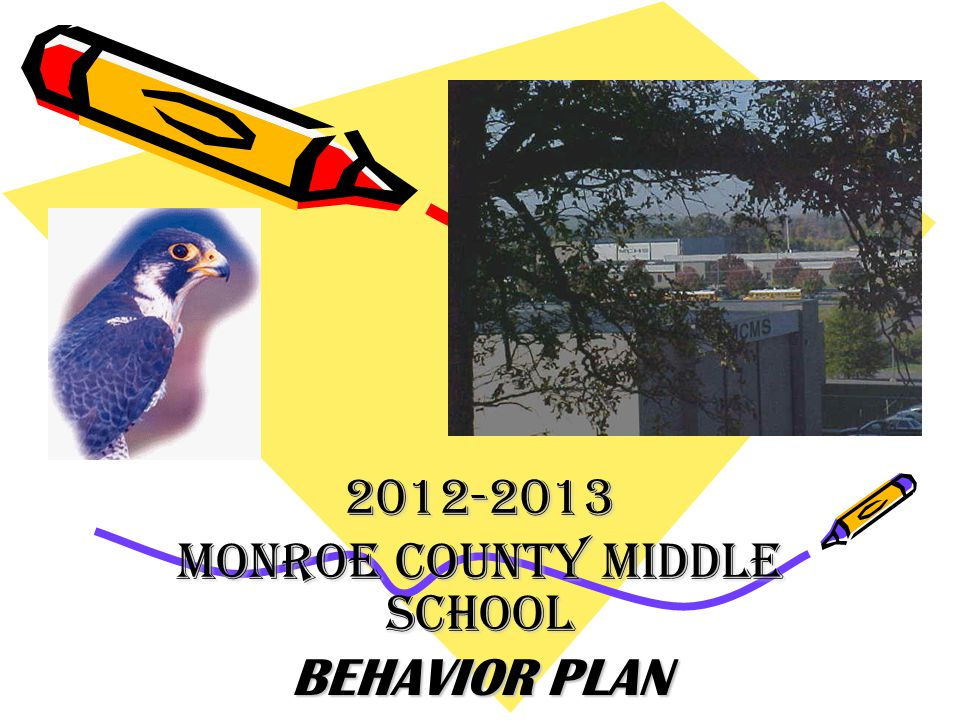 2012-2013 MONROE COUNTY MIDDLE SCHOOL BEHAVIOR PLAN