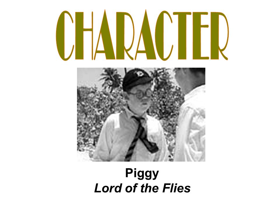 Piggy Lord of the Flies