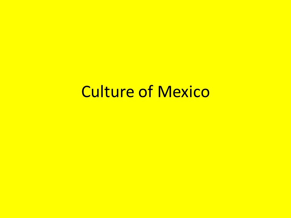 Culture of Mexico