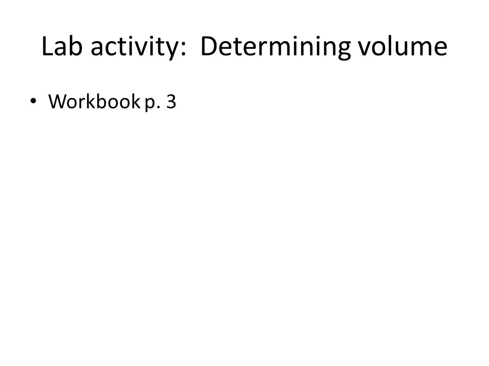 Lab activity: Determining volume Workbook p. 3