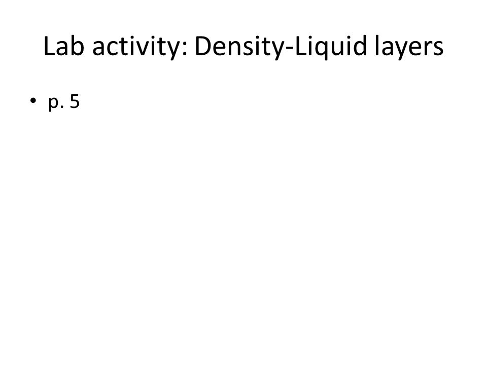 Lab activity: Density-Liquid layers p. 5