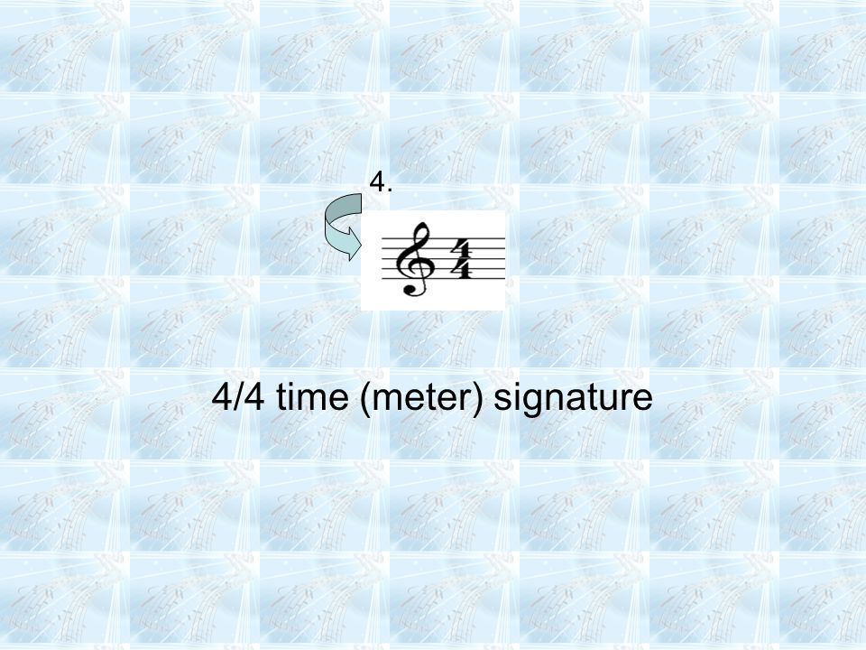 4/4 time (meter) signature 4.