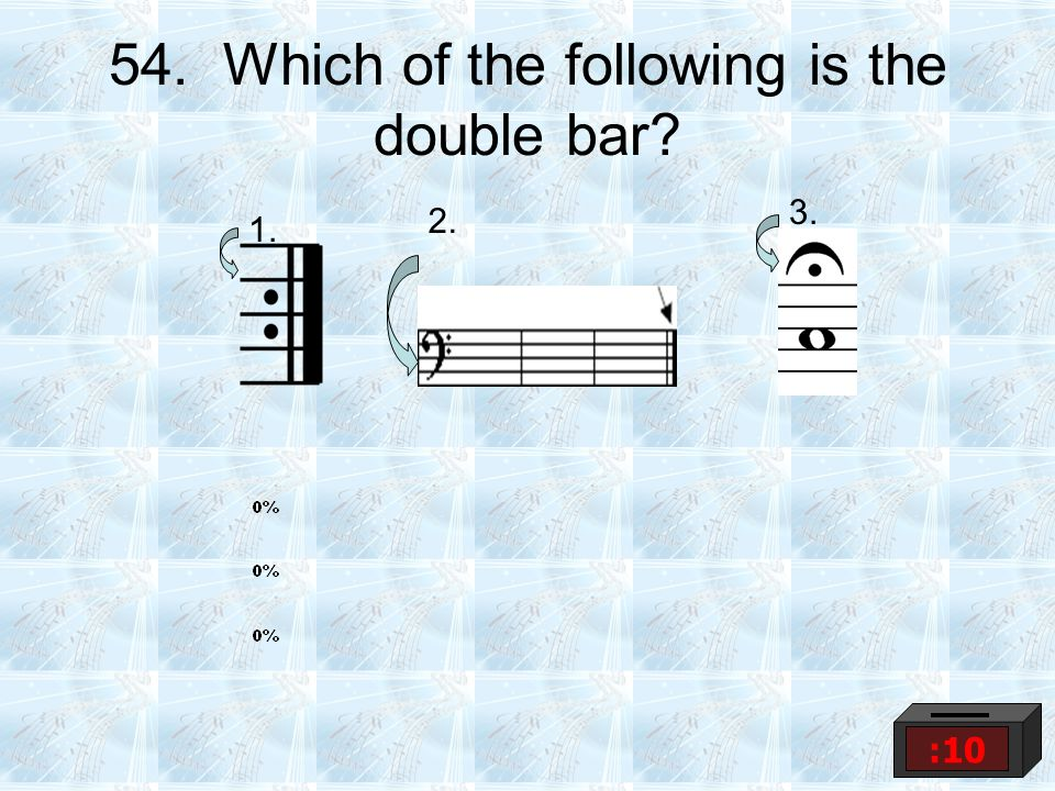 54. Which of the following is the double bar? 1. 2. 3. :10