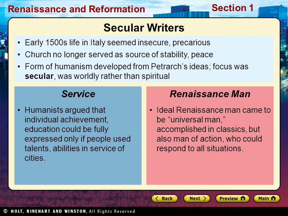 Renaissance and Reformation Section 1 Early 1500s life in Italy seemed insecure, precarious Church no longer served as source of stability, peace Form