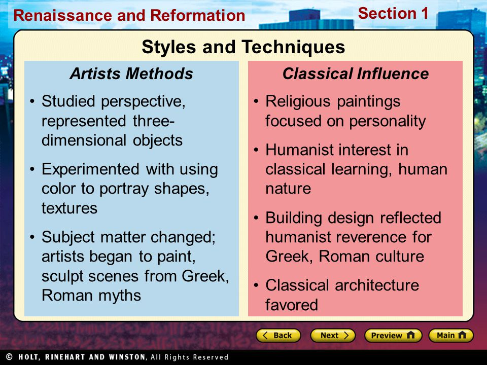 Renaissance and Reformation Section 1 Religious paintings focused on personality Humanist interest in classical learning, human nature Building design