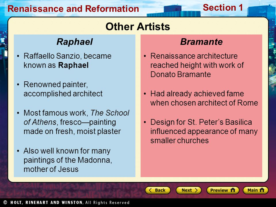 Renaissance and Reformation Section 1 Renaissance architecture reached height with work of Donato Bramante Had already achieved fame when chosen archi