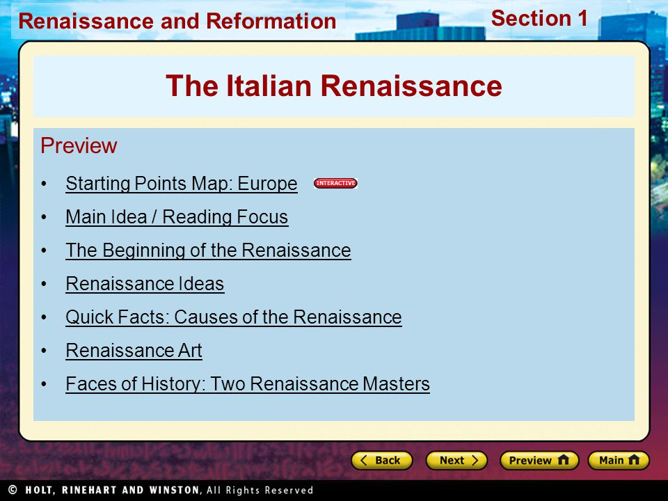 Renaissance and Reformation Section 1 Preview Starting Points Map: Europe Main Idea / Reading Focus The Beginning of the Renaissance Renaissance Ideas