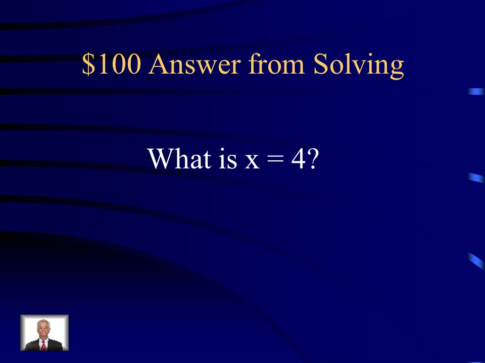 $100 Question from Solving The solution to 4x - 2 = 14