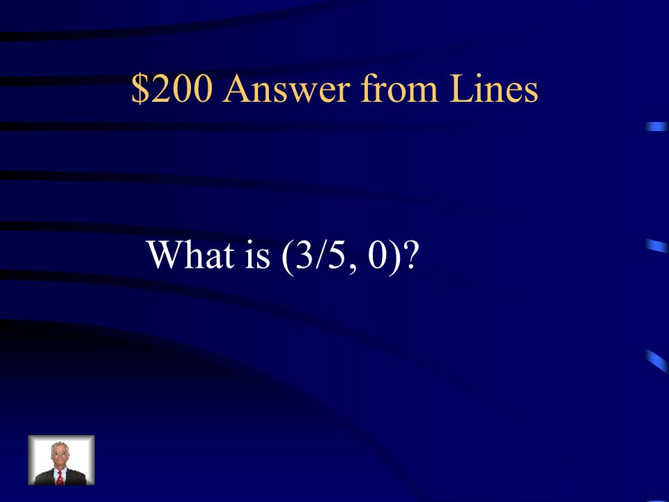$200 Question from Lines The x-intercept of y = 5x - 3.