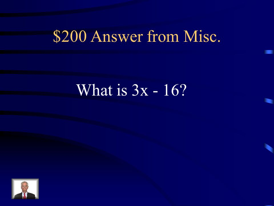 $200 Question from Misc. The simplified form of 5(x - 2) - 2(x + 3).