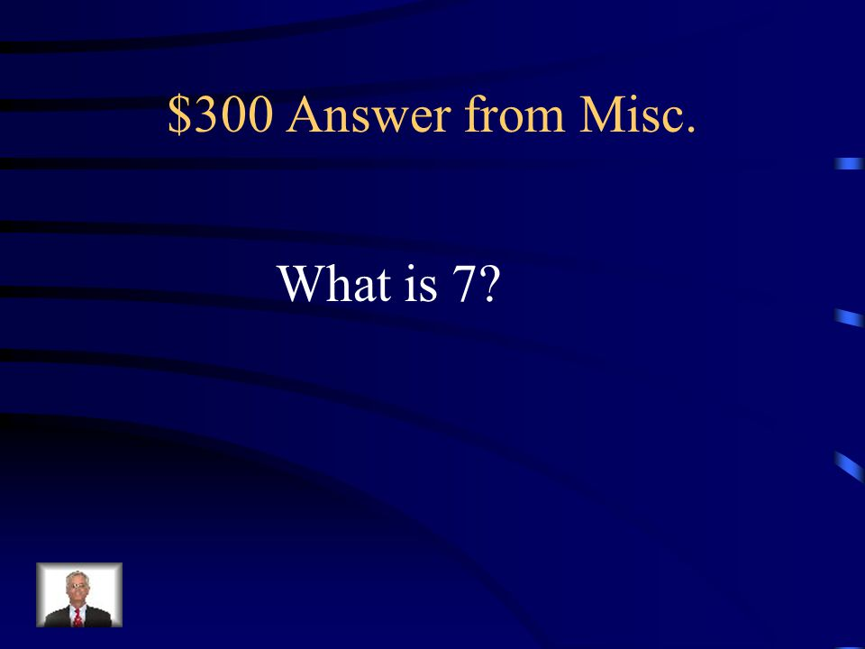 $300 Question from Misc. The value of 5 + 2 8÷4 - 3 3 + 7.