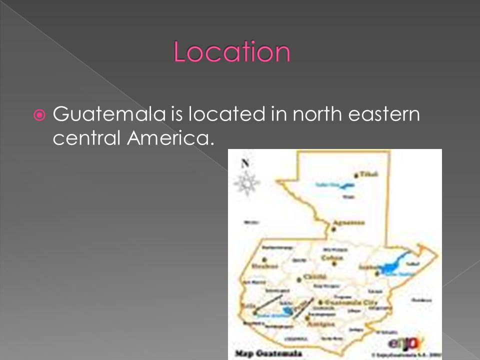  Guatemala is located in north eastern central America.
