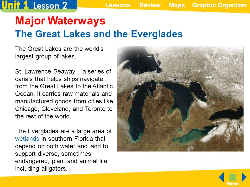 ReviewMapsGraphic OrganizerLessons The Great Lakes and the Everglades Major Waterways The Great Lakes are the world's largest group of lakes. St. Lawr