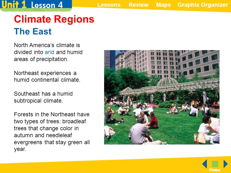 ReviewMapsGraphic OrganizerLessons The East Climate Regions North America's climate is divided into arid and humid areas of precipitation. Northeast e