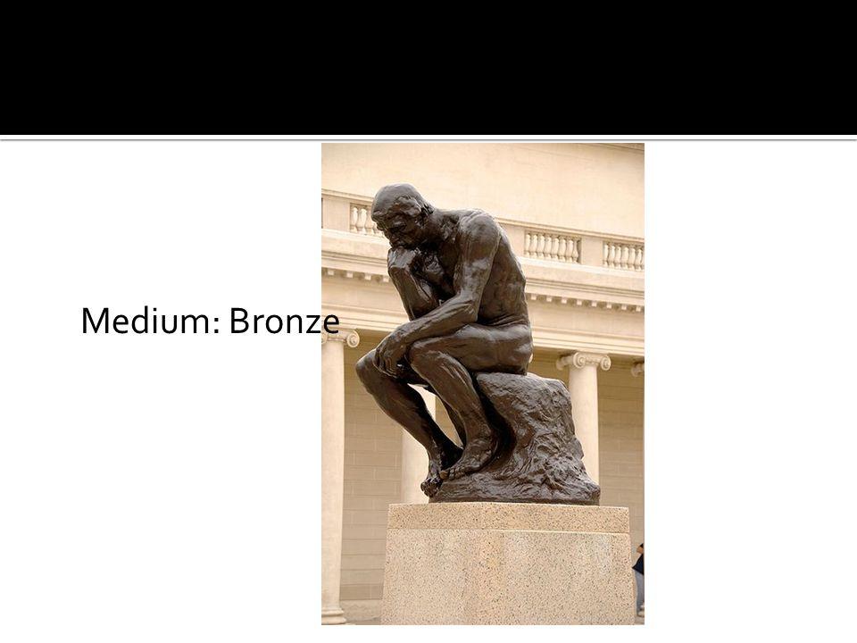 Medium: Bronze
